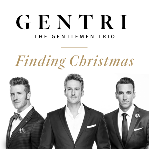 GENTRI - The Gentleman Trio: Finding Christmas