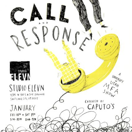 Call and Response A University of Utah MFA Interim Exhibition