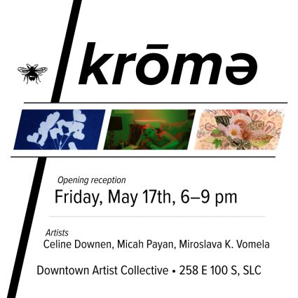 May Exhibition & Opening Reception: krōmə