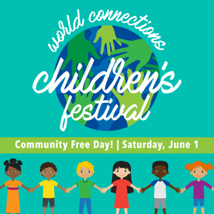 World Connections Children's Festival Community Free Day!