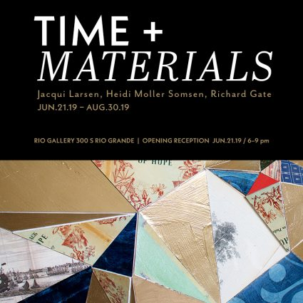 Time + Materials - Exhibition and Artist Reception