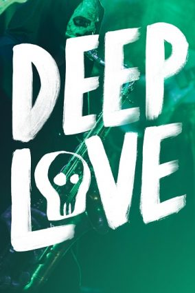 Deep Love: A Ghostly Rock Opera