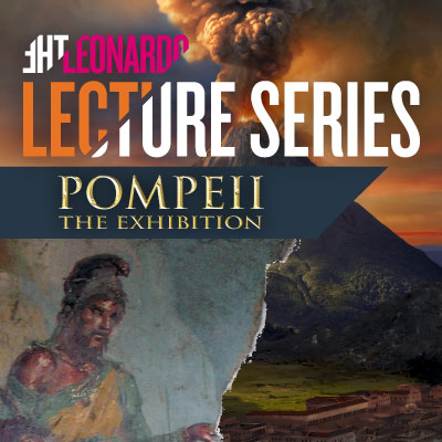 The Leonardo Lecture Series: POMPEII