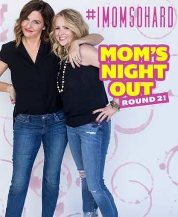 #IMOMSOHARD: Mom's Night Out Round 2